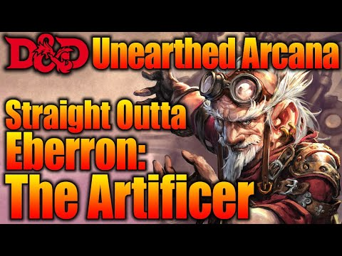 Straight Outta Eberron the Artificer- The D&D Magic Item Master| Unearthed  Arcana Review