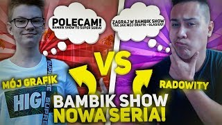 BAMBIKI SA NAJLEPSI!! *bambik show* NOWA SERIA!