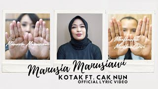 KOTAK - Manusia Manusiawi (ft. Cak Nun) Official Lyric Video