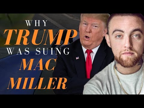 Why Donald Trump Was Suing Mac Miller