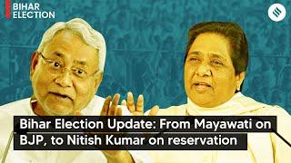Bihar Election Update: From Mayawati on BJP, to Nitish Kumar on reservation