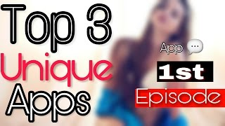 Top 3 unique apps for android March 2017 (hindi) 1st episodes app talk