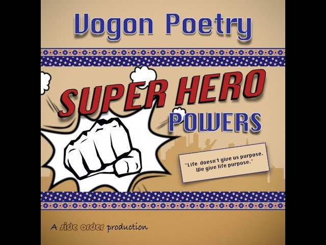 Vogon Poetry - Super Hero Powers (side order redux)
