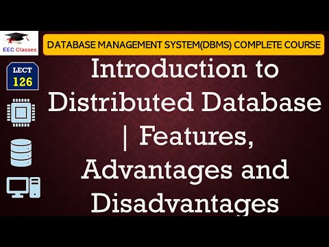 Distributed Database Introduction | Features | Advantages and Disadvantages