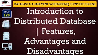 Distributed Database Introduction   Features   Advantages and Disadvantages