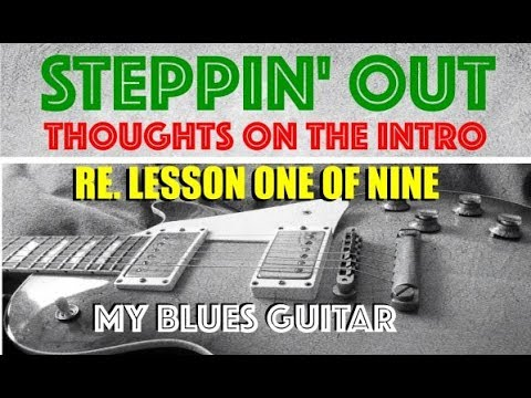 Steppin' Out : INTRO THOUGHTS : Guitar Lesson : Eric Clapton : Blues Breakers