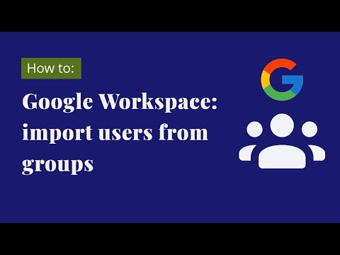 Google Workspace - Import users from groups