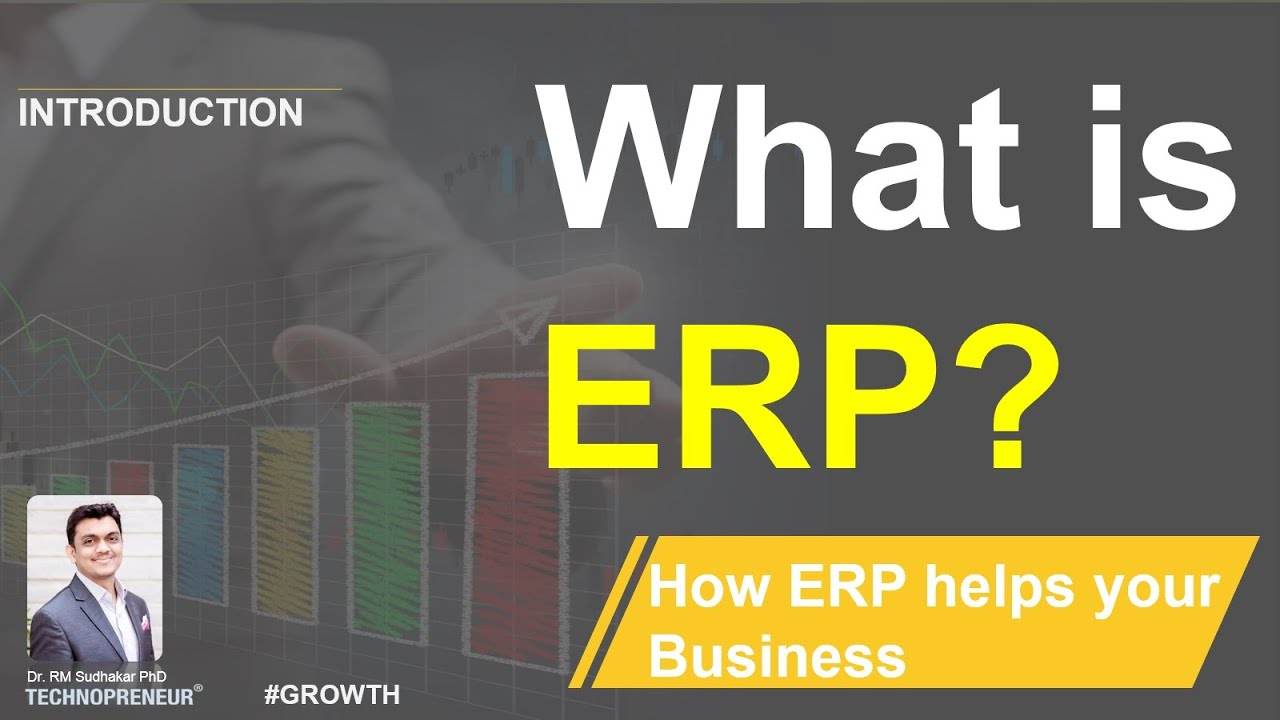 What is ERP? How ERP helps your Business to run in most Efficient way (Intro) | Dr. RM Sudhakar