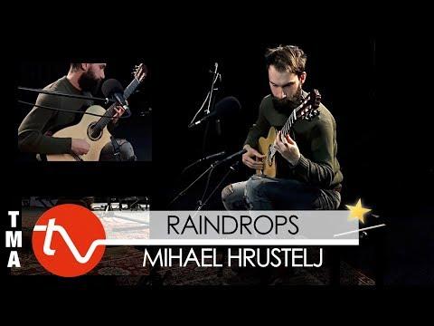 Raindrops - Mihael Hrustelj | Salvador Cortez CS-600E