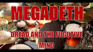 MEGADETH - Dread and the fugitive mind - drum cover (HD)