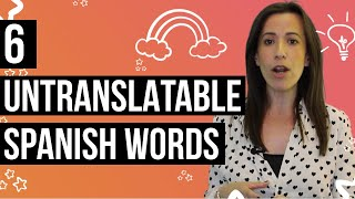 6 Untranslatable Spanish Words to WOW Native Speakers