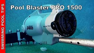 Water Tech® Pool Blaster PRO 1500 - Review and Field Testing