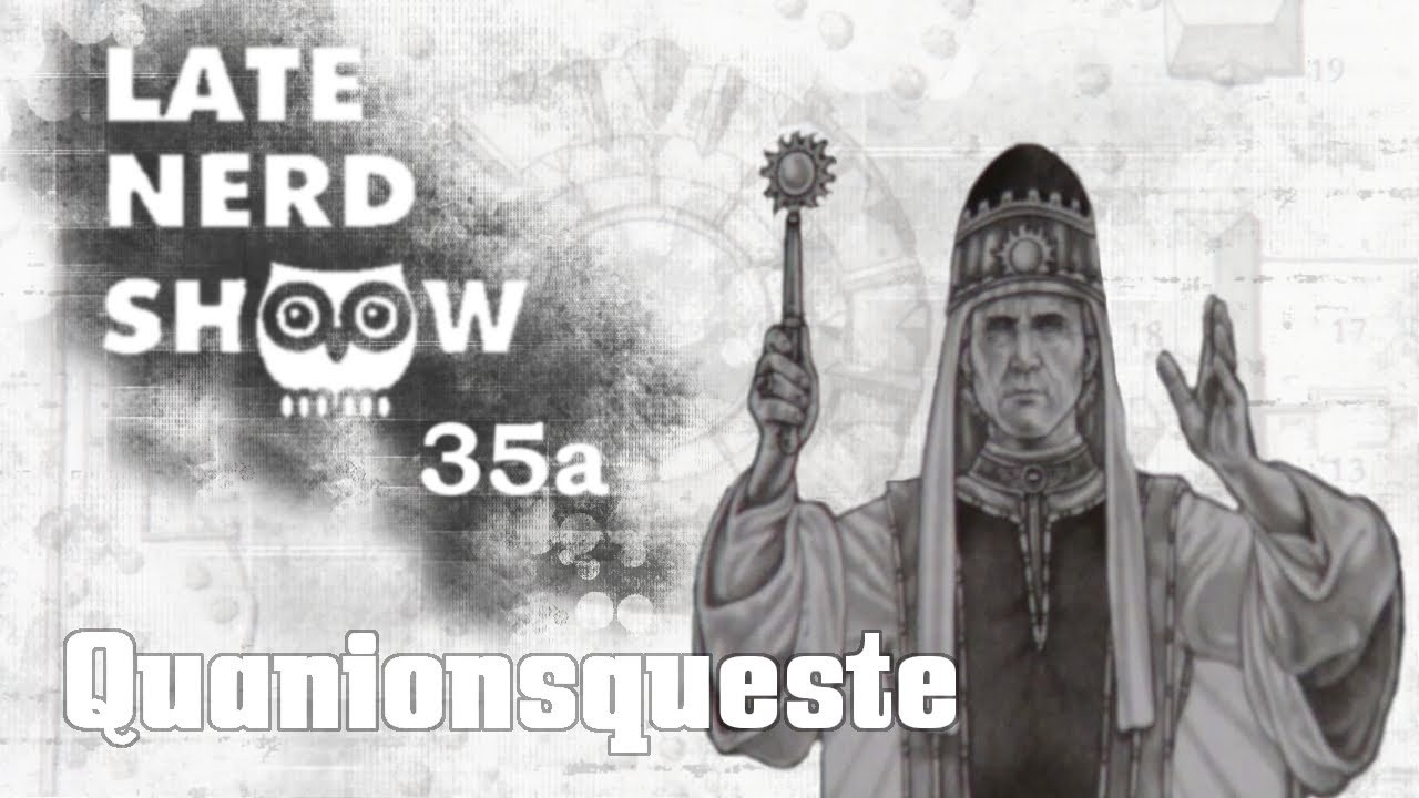 Late Nerd Show 35a: DSA Quanionsqueste-Rezension