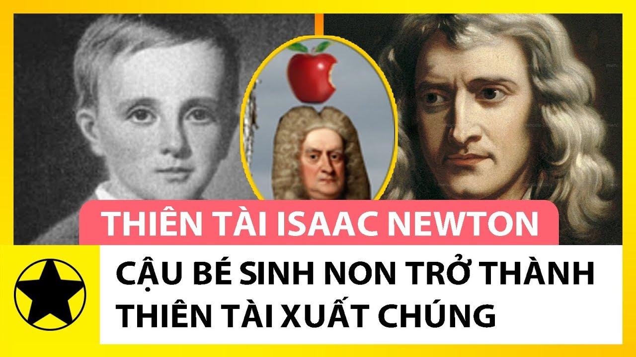 Isaac Newton – Cậu Bé Sinh Non Trở Thành Thiên Tài Xuất Chúng