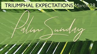 Palm Sunday Worship 2021