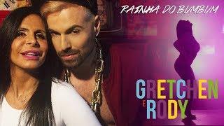 DJ Rody - Rainha do bumbum ft. Gretchen