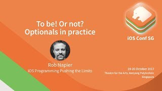 To be! Or not? Optionals in practice - iOS Conf SG 2017