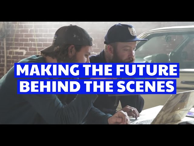 Making the future: Behind the scenes