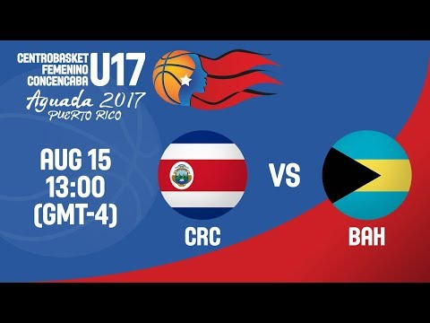 Costa Rica vs Bahamas - Full Game - Centrobasket U17 Women