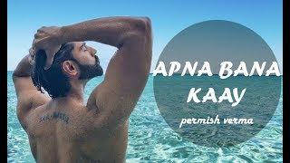 Apna Bna k by Parmish Verma || dil da show room latest song 2019 offical Video || Desi crew