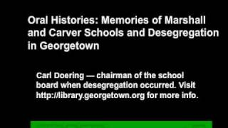 Oral Histories: Memories of Marshall and Carver Schools and Desegregation in Georgetown