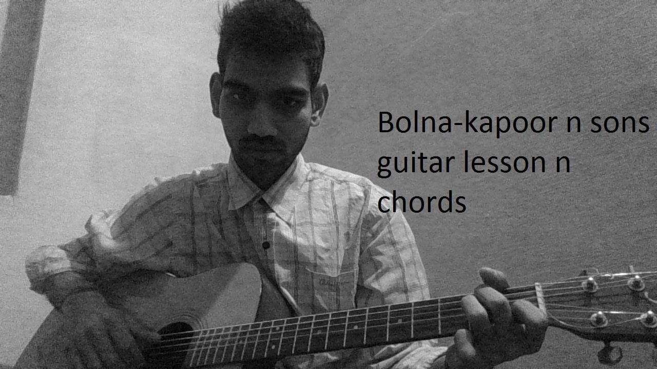 Bolna Kapoor And Sons Guitar Lesson And Cover Full Chords Easy