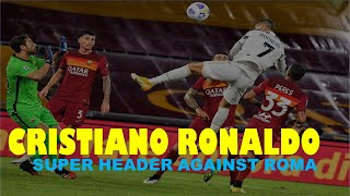 Cristiano ronaldo gravity defying super header against roma#cristianoronaldo#juventus#romathanks for watching. please comment, like and share the video.pleas...