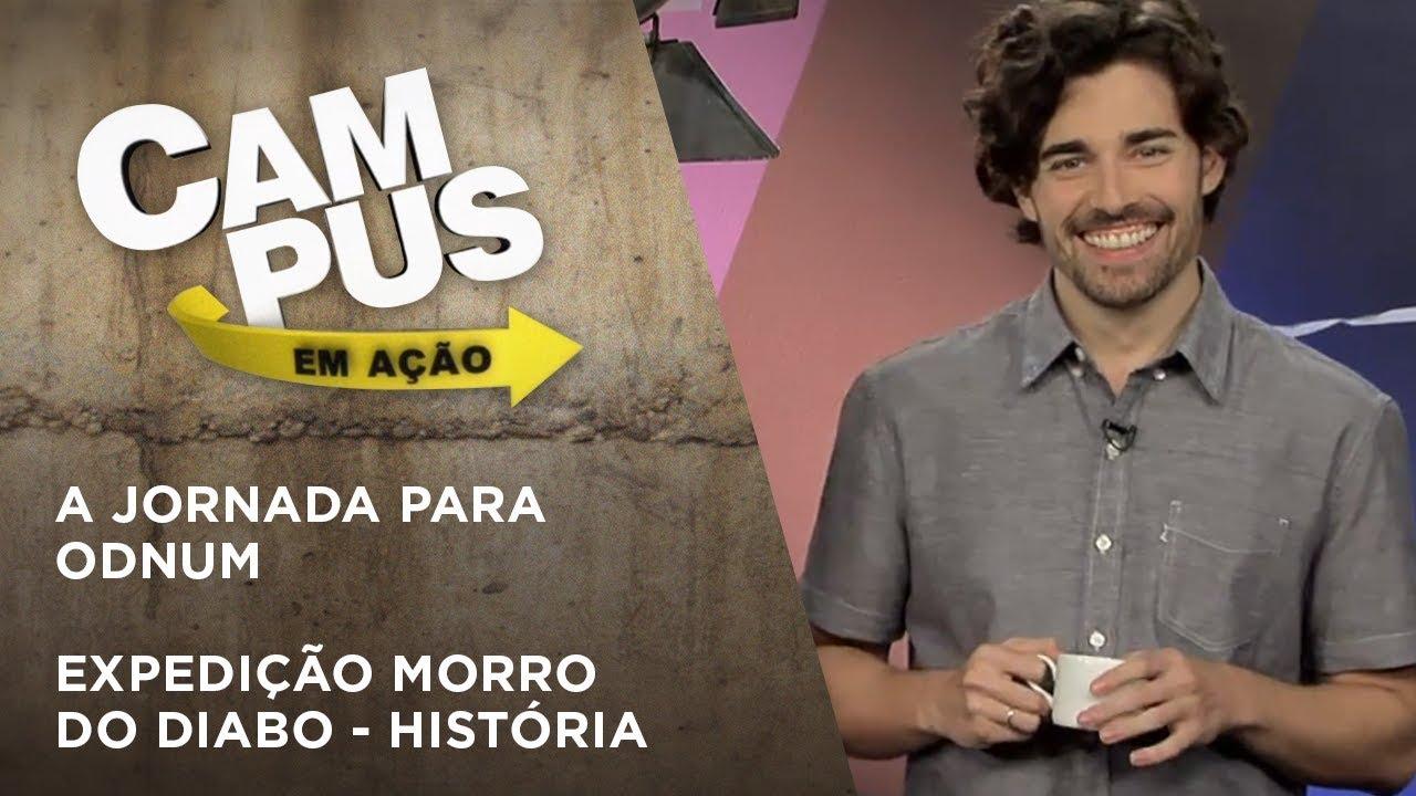 Campus em Ação  | A jornada para Odnum + Expedição Morro do Diabo - História
