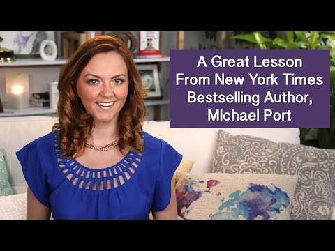 A Great Lesson From New York Times Bestselling Author, Michael Port