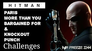 HITMAN - Paris - More Than You Bargained For & Knockout Punch - Challenges