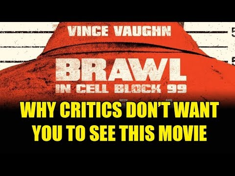 BRAWL IN CELL BLOCK 99 - A Classic Movie Most Mainstream Critics Don't Want You To See