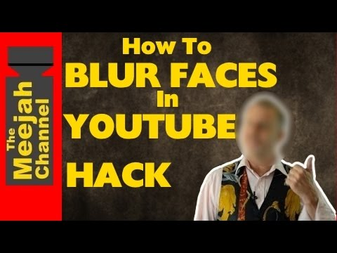 How to Blur Faces in Youtube Hack