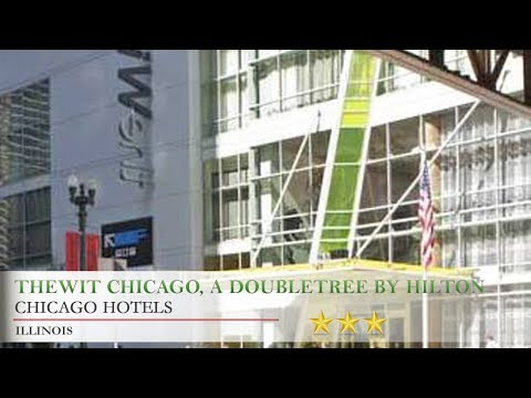 TheWit Chicago, A DoubleTree By Hilton Hotel - Chicago Hotels, Illinois