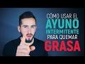 ¿Cómo usar el AYUNO INTERMITENTE para QUEMAR GRASA? || Come lo que te GUSTA haciendo ESTO