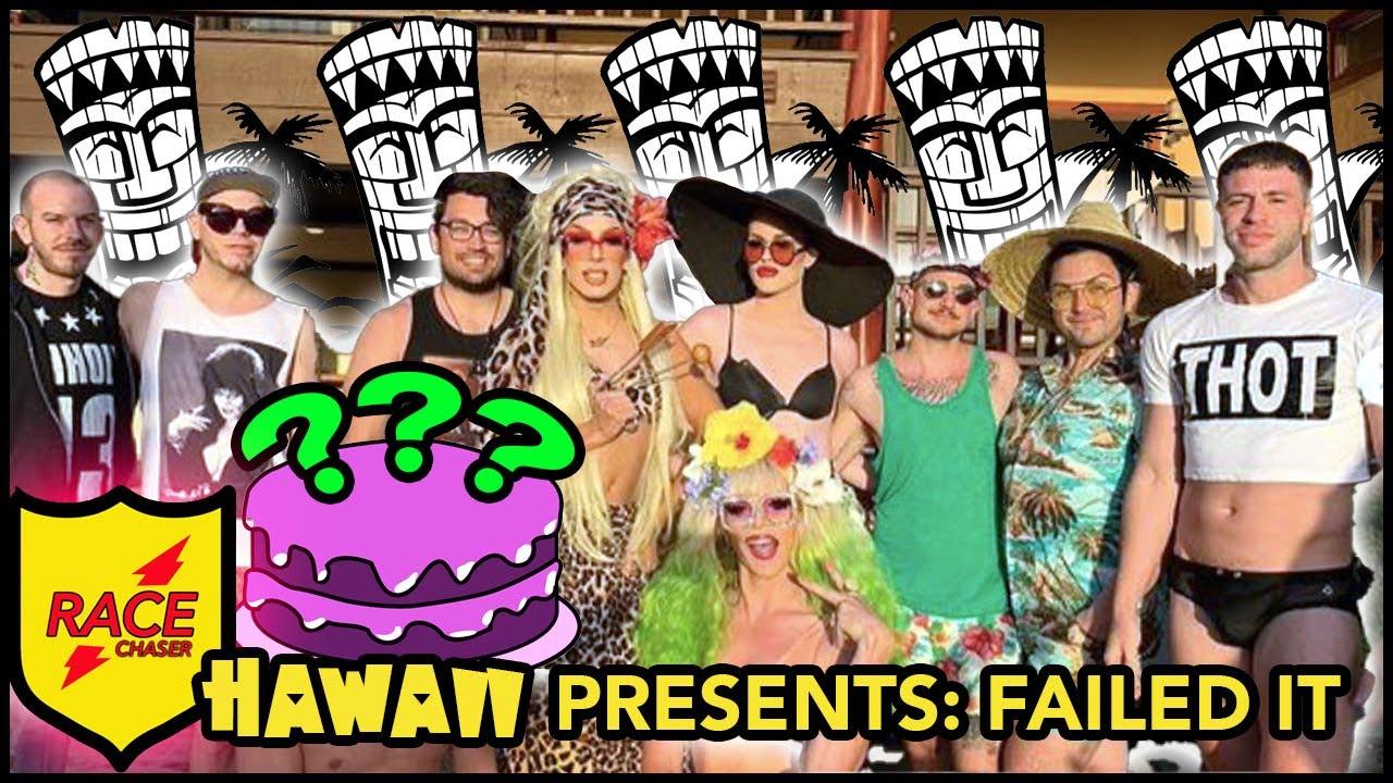 Race Chaser Hawaii Presents: FAILED IT!