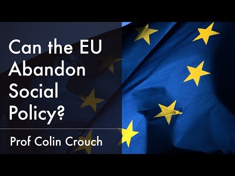 Can the European Union Abandon Social Policy? | Prof Colin Crouch (2015)