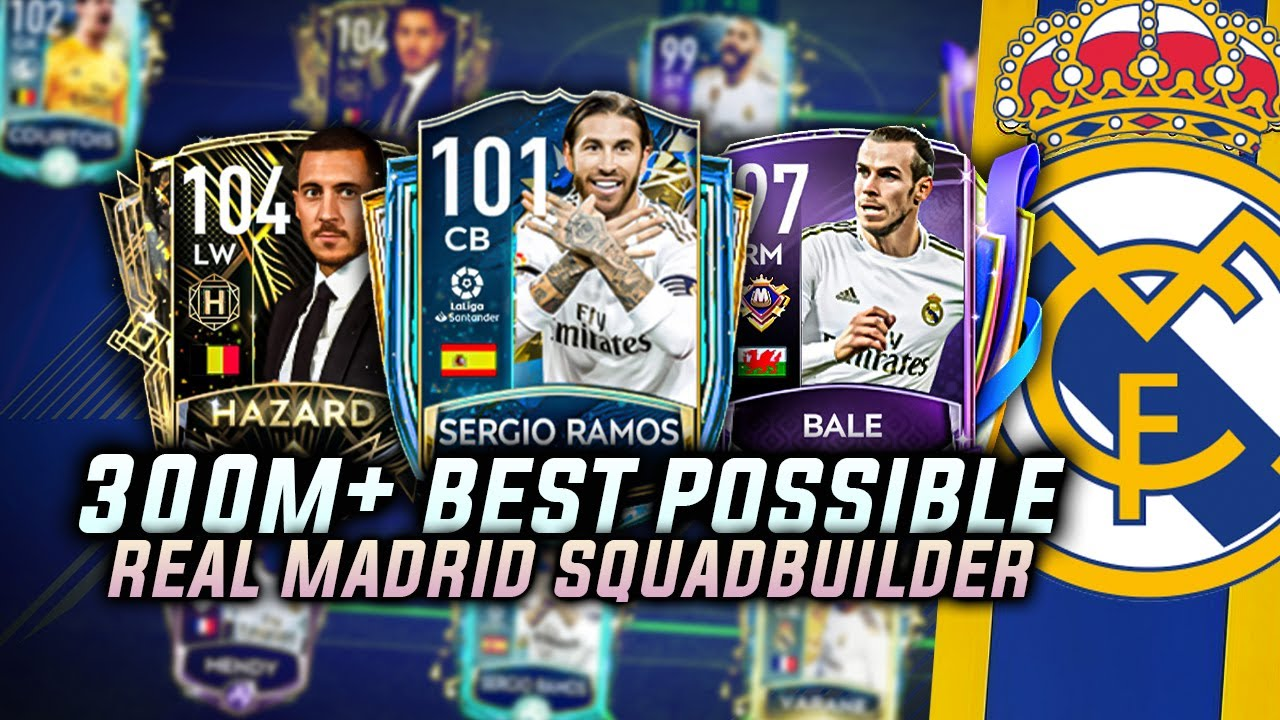 300M+ BEST POSSIBLE REAL MADRID SQUAD BUILDER | TEAM UPGRADE |
