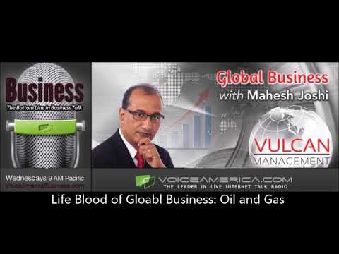 Life- Blood of Global Business: Oil and Gas
