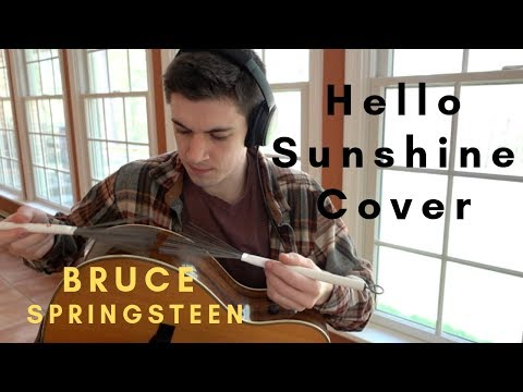 Bruce Springsteen - Hello Sunshine Cover