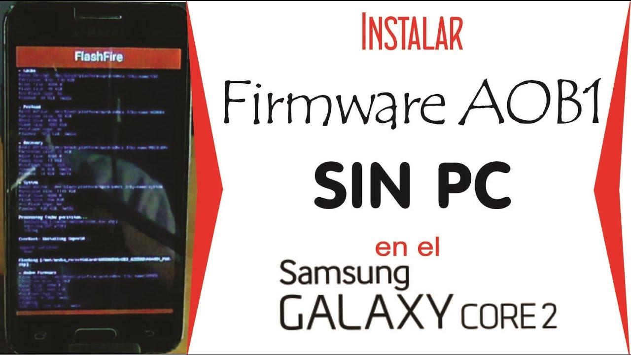 Instalar Firmware AOB1 desde App - Galaxy Core 2 | GonicDroid