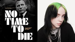 NO TIME TO DIE song ft. Billie Eilish (James Bond 007)