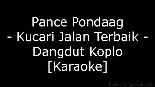 Pance Pondaag - Kucari Jalan Terbaik (Cover Dangdut Koplo Karaoke No Vokal)  MP3