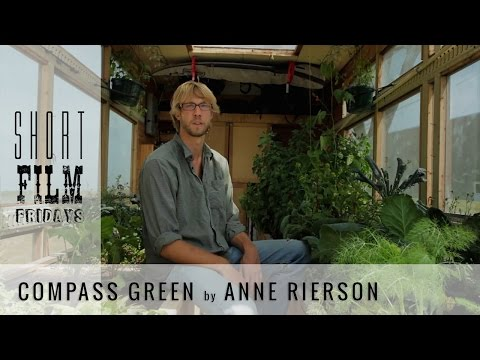 Short Film Friday: The Compass Green - Presented by Real Food Media Contest