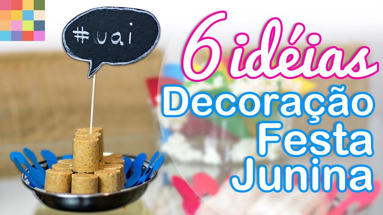 6 idéias Fáceis de Decoraç u00e3o para Festa Junina YouTube