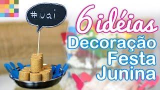 6 ideias Fáceis de Decoração para Festa Junina