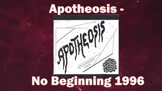 Apotheosis - No Beginning 1996