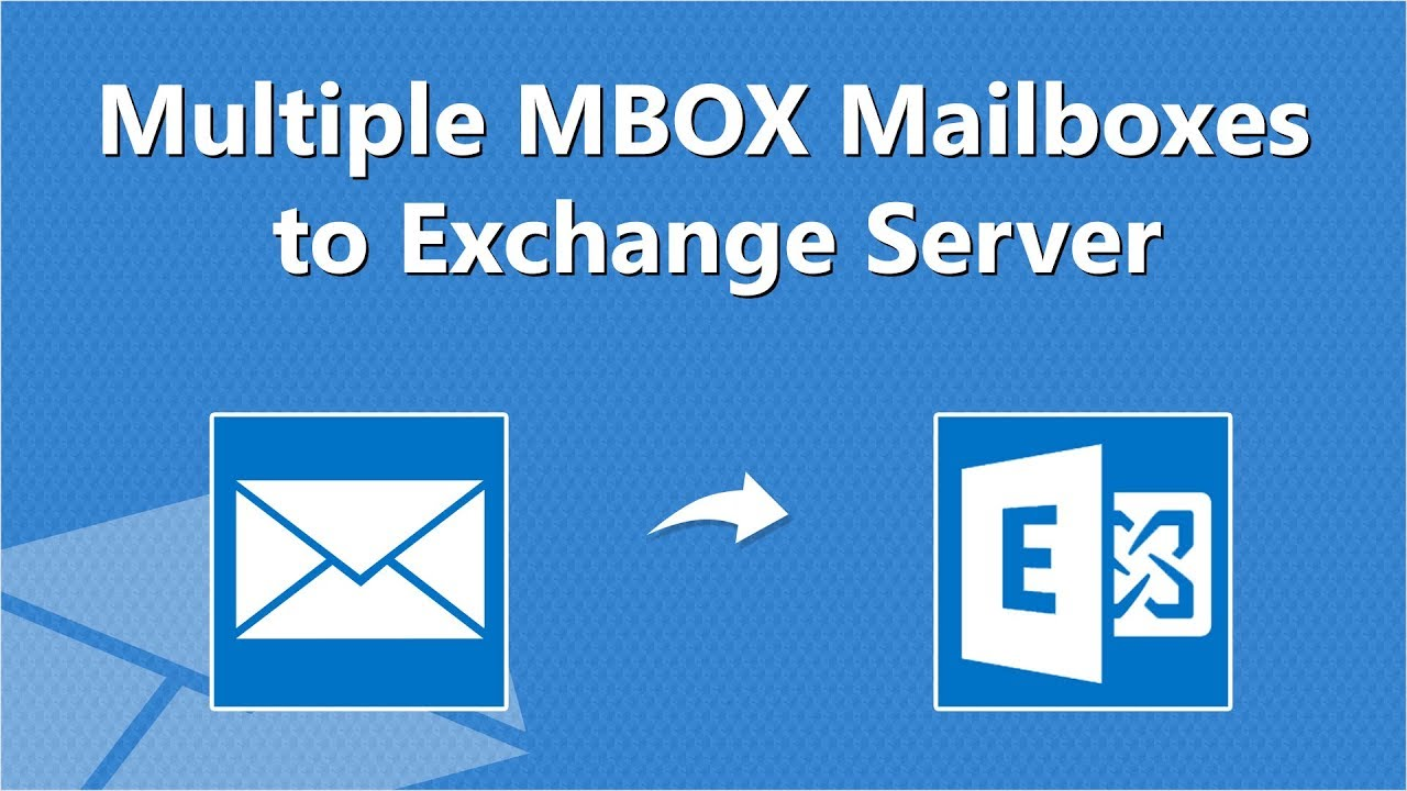 Migrate MBOX files into Exchange Server to Import MBOX Messages Directly  Into Exchange Mailboxes