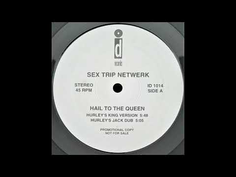 Sex Trip Network - Hail To The Queen (Hurley's King Version)