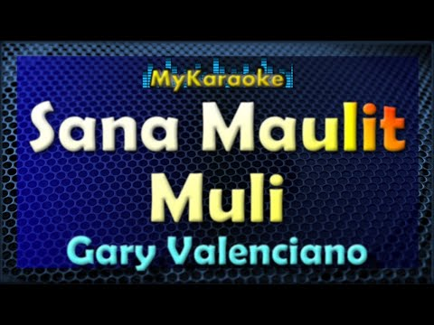 SANA MAULIT MULI - KARAOKE in the style of GARY VALENCIANO