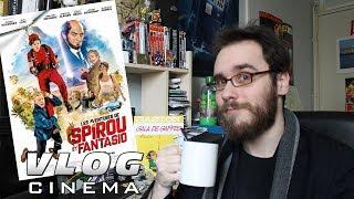 VLOG Cinema - Spirou et Fantasio (Sans Spoilers)